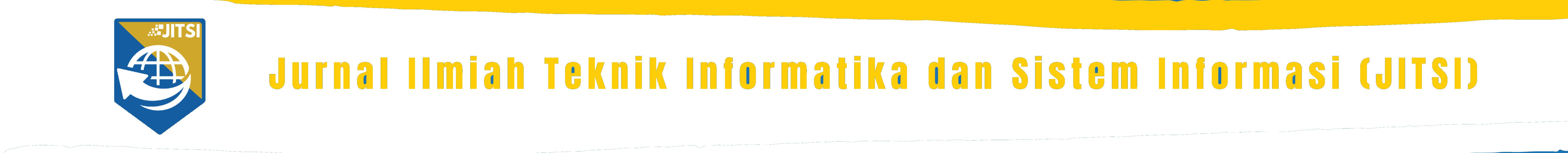 Jurnal Ilmiah Teknik Informatika dan Sistem Informasi (JITSI)